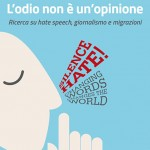 """""""L'odio non è un'opinione"""" Prima ricerca italiana su hate speech, giornalismo e migrazioni"""